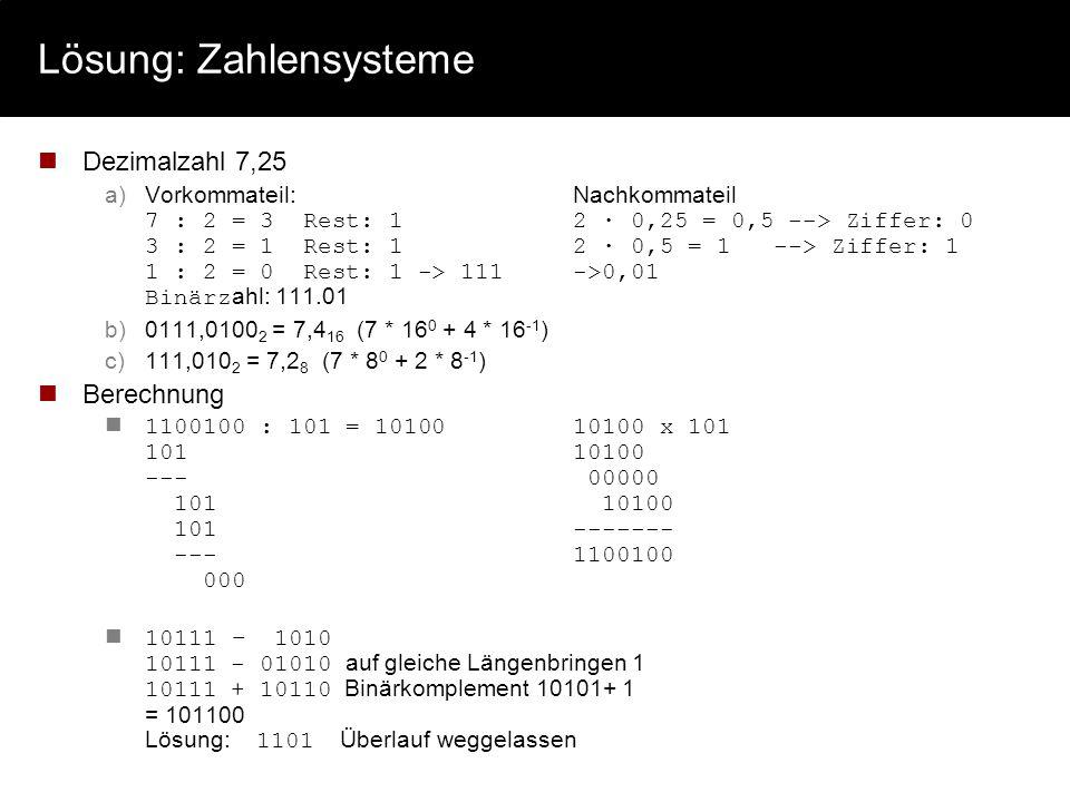 Lösung: Information Eine Nachrichtenquelle sendet Zeichen aus dem Alphabet X = {a,b,c,d,e} mit den Wahrscheinlichkeiten p(a)=1/2, p(b)=p(c)=p(d)=p(e)=