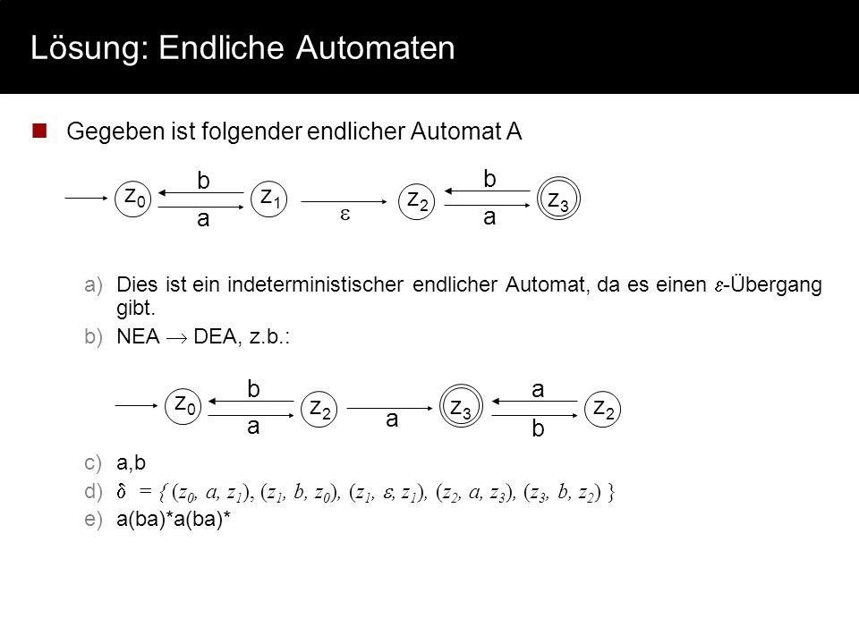 Lösung: Reguläre Ausdrücke gegeben ist folgender regulärer Ausdruck R (in UNIX-Notation): [abc]*d[abc]+ (mit Alphabet = {a,b,c,d} ) a)(a|b|c)*d(a|b|c)