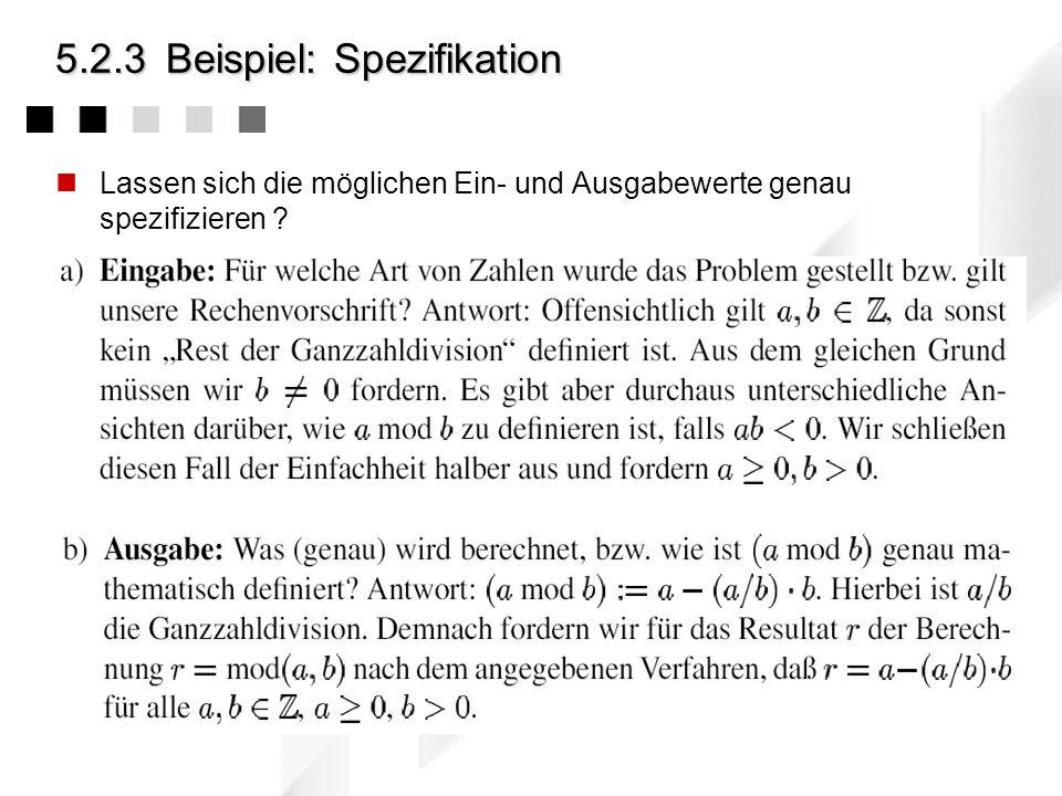 5.2.3Beispiel: Algorithmenbeweis In gängiger mathematischer Notation könnte ein Verfahren zur Berechnung der Modulus-Funktion a mod b wie folgt ausseh