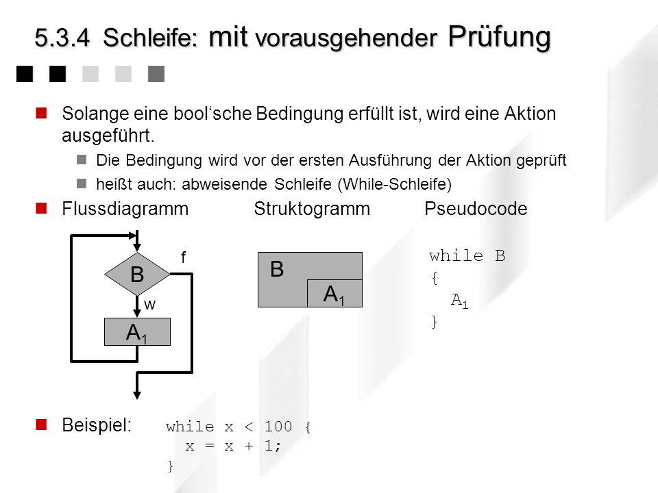 5.3.3Auswahl : mehrfache Alternative In Abhängigkeit einer Bedingung (mit mehreren möglichen Werten w 1, w 2,..., w n ) wird eine Aktion aus einer Men
