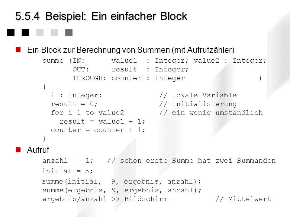 5.5.3Formale Parameter IN -Parameter (Eingabeparameter) sind Parameter, die an den Block übergeben werden Dazu werden beim Aufruf des Blockes an die S