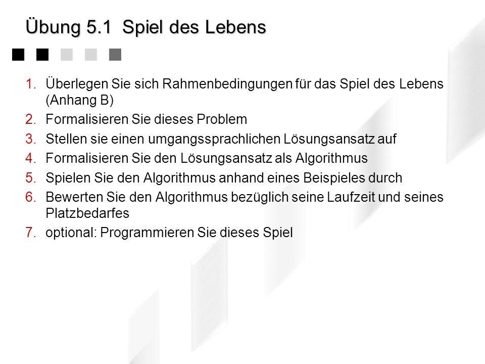 5.6.6Beispiel: Backtracking Ansatz eines Algorithmus (in unvollständiger Notation) track (IN: kandidat, OUT: erfolgreich) { trage_ein(kandidat); // er