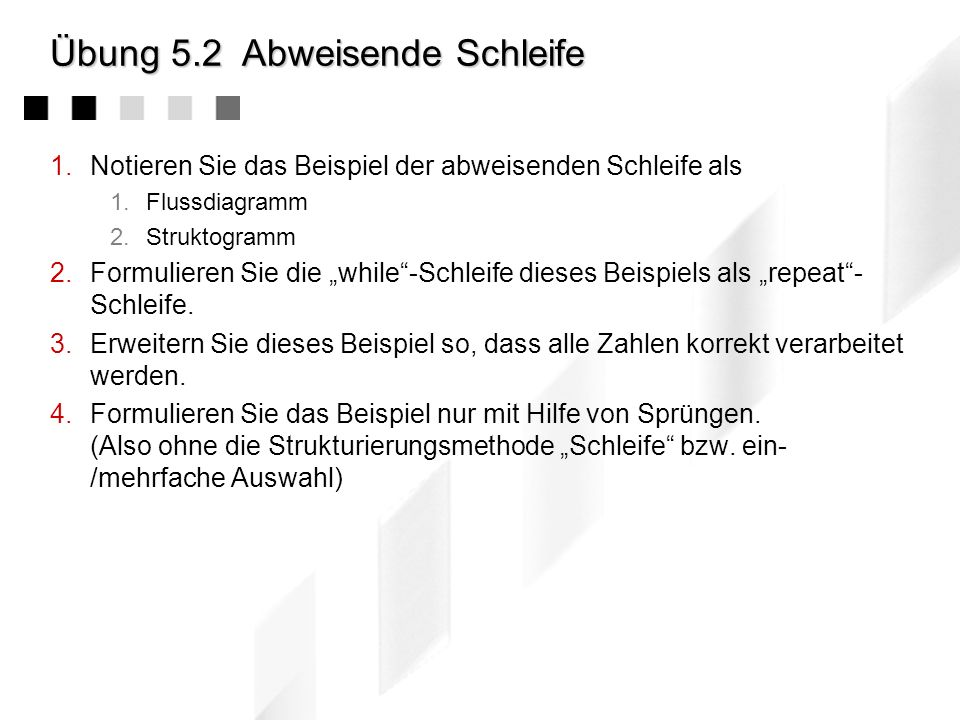 Übung 5.1Spiel des Lebens 1.Überlegen Sie sich Rahmenbedingungen für das Spiel des Lebens (Anhang B) 2.Formalisieren Sie dieses Problem 3.Stellen sie