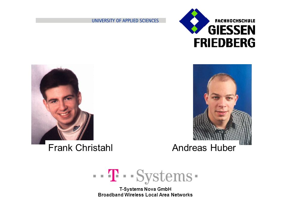 Intro T-Systems Nova GmbH Broadband Wireless Local Area Networks Frank ChristahlAndreas Huber