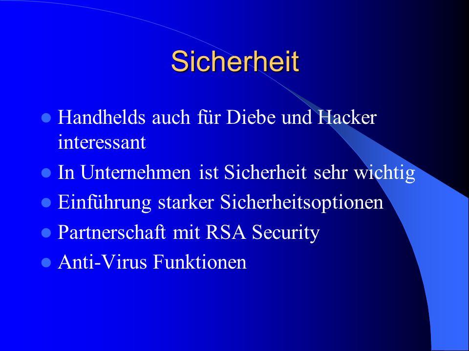 Sicherheit Handhelds auch für Diebe und Hacker interessant In Unternehmen ist Sicherheit sehr wichtig Einführung starker Sicherheitsoptionen Partnerschaft mit RSA Security Anti-Virus Funktionen