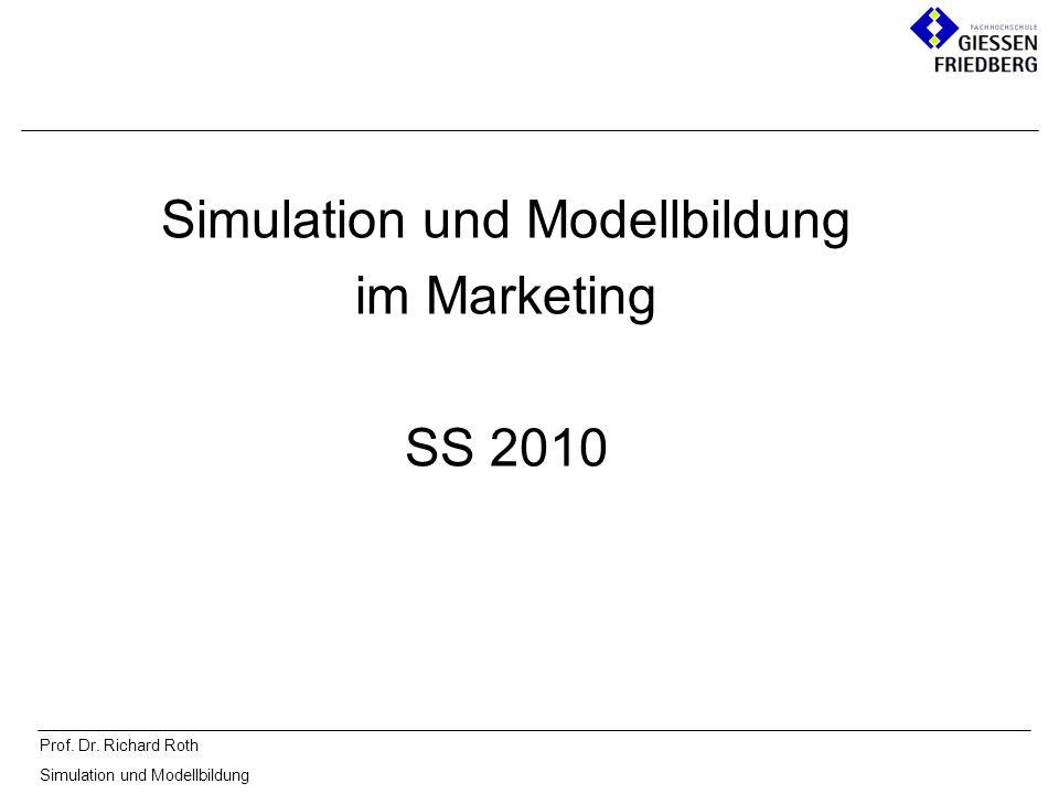 Prof. Dr. Richard Roth Simulation und Modellbildung im Marketing SS 2010