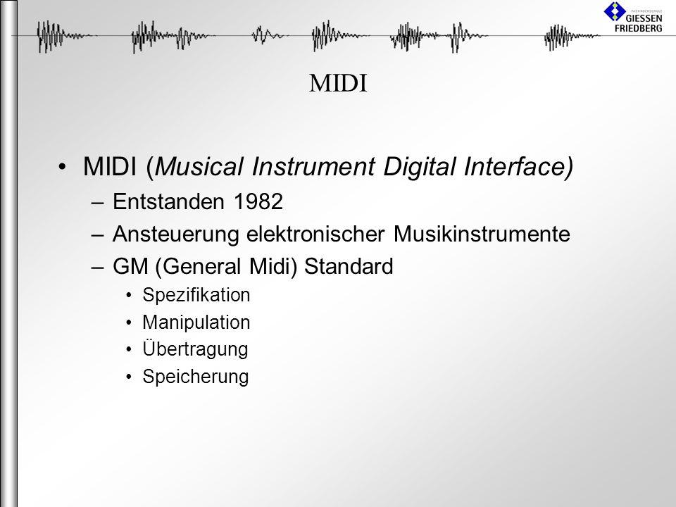 MIDI MIDI (Musical Instrument Digital Interface) –Entstanden 1982 –Ansteuerung elektronischer Musikinstrumente –GM (General Midi) Standard Spezifikation Manipulation Übertragung Speicherung