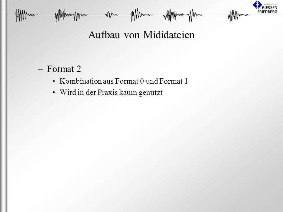 Aufbau von Mididateien –Format 2 Kombination aus Format 0 und Format 1 Wird in der Praxis kaum genutzt