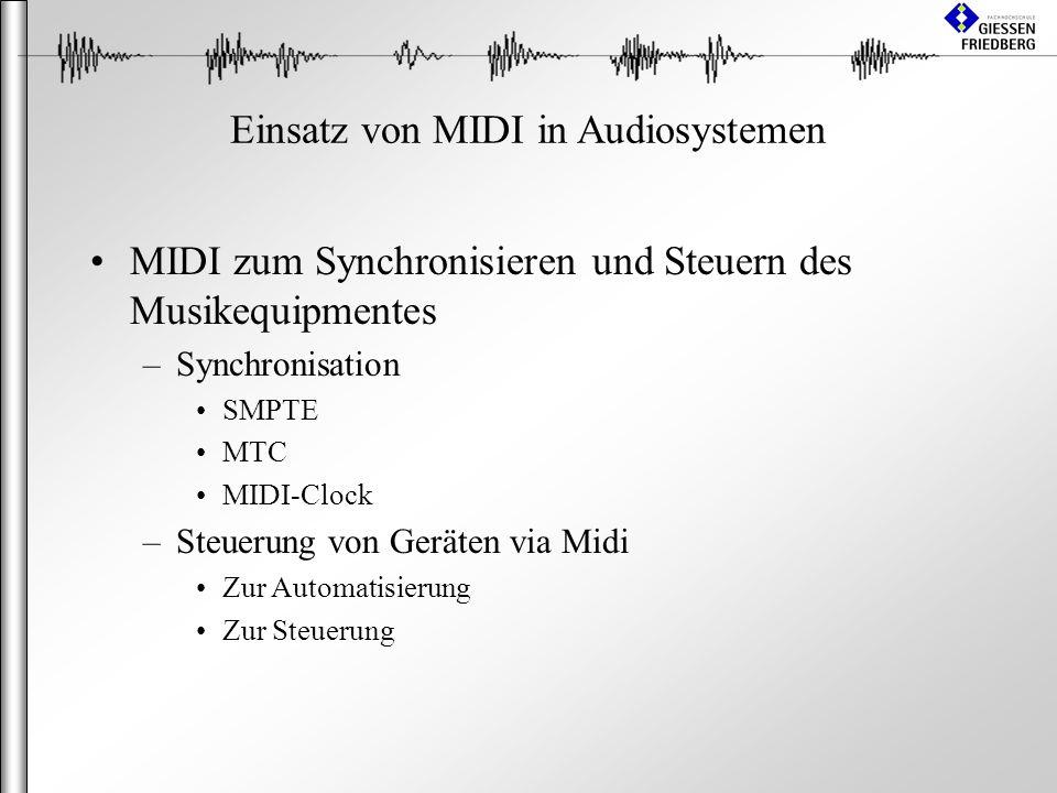 Einsatz von MIDI in Audiosystemen MIDI zum Synchronisieren und Steuern des Musikequipmentes –Synchronisation SMPTE MTC MIDI-Clock –Steuerung von Geräten via Midi Zur Automatisierung Zur Steuerung