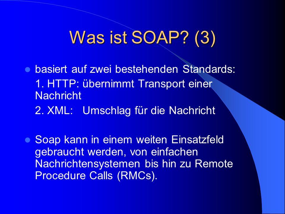 Zukunft von Soap Microsoft:VisualStudio.Net erstellt fast auf Knopfdruck die Webservices IBM: erweitert XML Parsing Engin, um Soap-Nachrichten parsen zu können SUN:Enterprise Java Beans sollen in der Zukunft über SOAP kommunizieren können