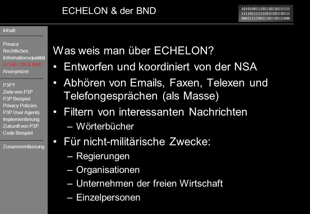 101010011101110110111111 111101111111011101110111 000111110011101110111000 ECHELON & der BND Was weis man über ECHELON? Entworfen und koordiniert von