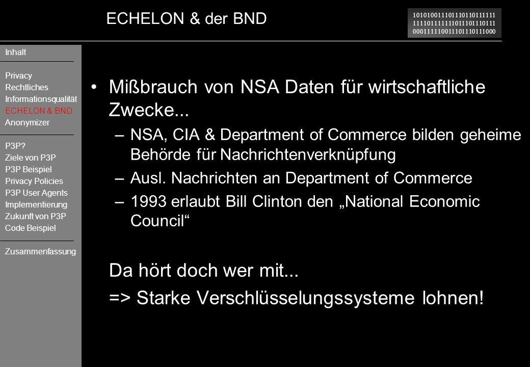 101010011101110110111111 111101111111011101110111 000111110011101110111000 ECHELON & der BND Mißbrauch von NSA Daten für wirtschaftliche Zwecke... –NS