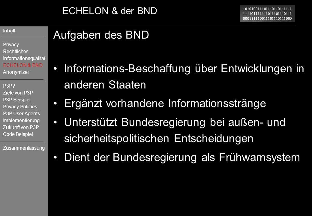 101010011101110110111111 111101111111011101110111 000111110011101110111000 ECHELON & der BND Aufgaben des BND Informations-Beschaffung über Entwicklun