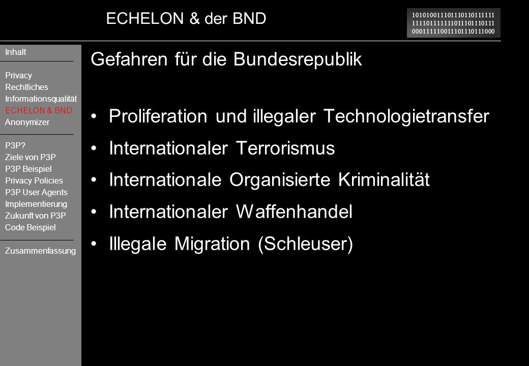101010011101110110111111 111101111111011101110111 000111110011101110111000 ECHELON & der BND Gefahren für die Bundesrepublik Proliferation und illegal