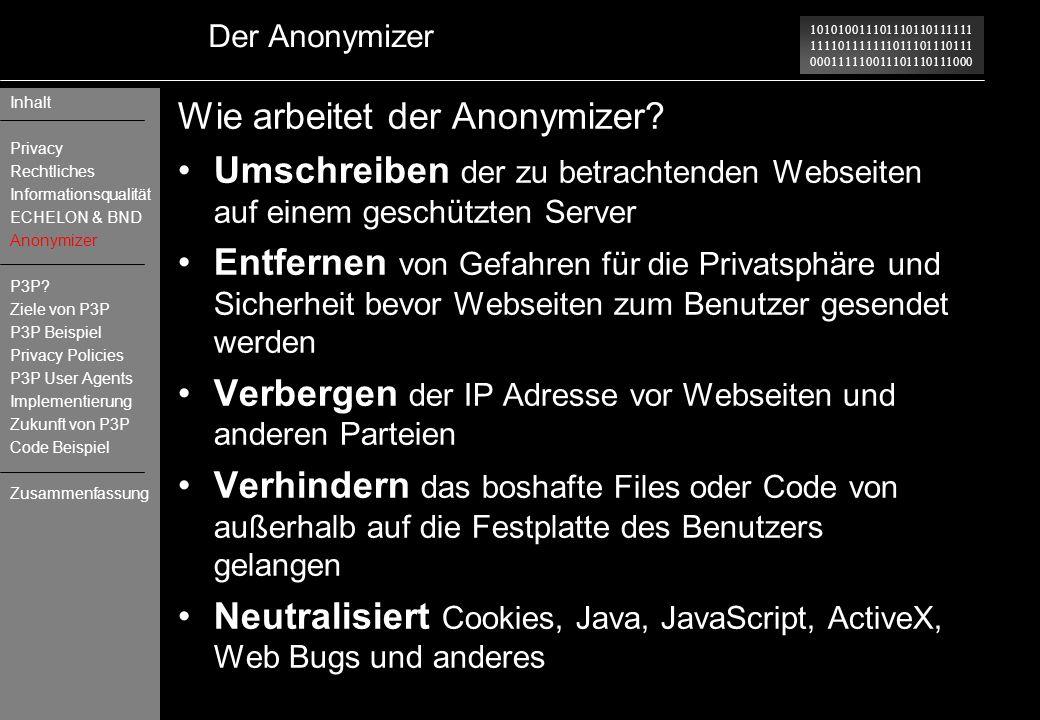 101010011101110110111111 111101111111011101110111 000111110011101110111000 Der Anonymizer Wie arbeitet der Anonymizer? Umschreiben der zu betrachtende