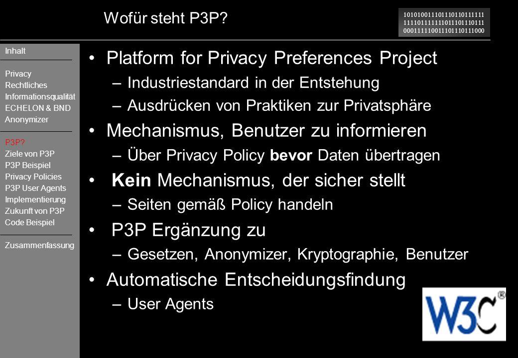 101010011101110110111111 111101111111011101110111 000111110011101110111000 Wofür steht P3P? Platform for Privacy Preferences Project –Industriestandar
