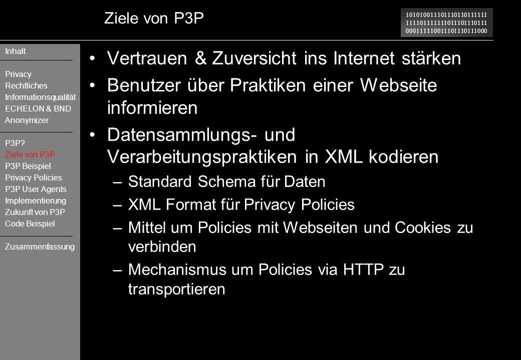 101010011101110110111111 111101111111011101110111 000111110011101110111000 Ziele von P3P Vertrauen & Zuversicht ins Internet stärken Benutzer über Pra