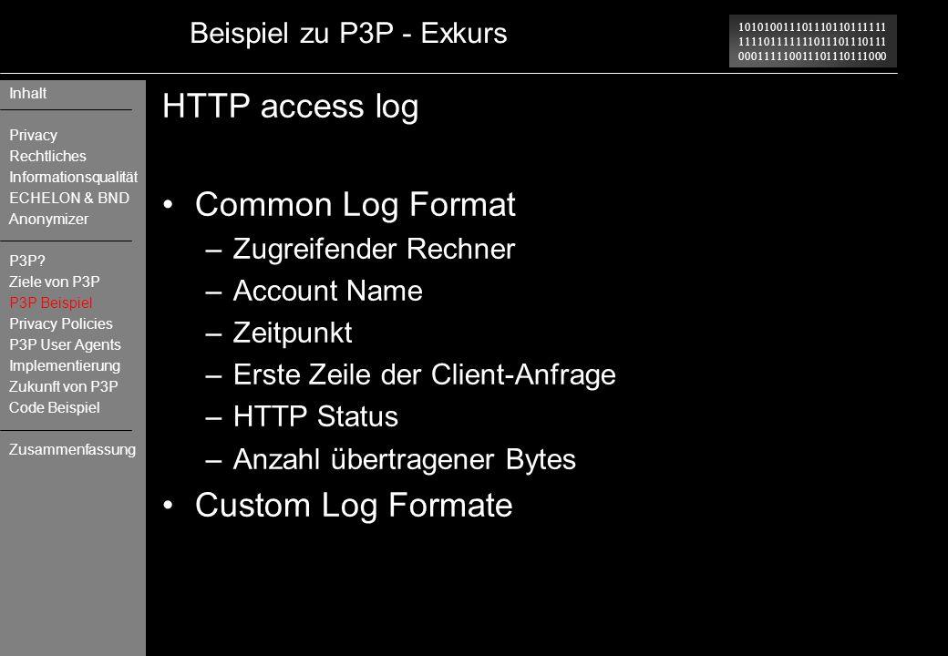 101010011101110110111111 111101111111011101110111 000111110011101110111000 Beispiel zu P3P - Exkurs HTTP access log Common Log Format –Zugreifender Re