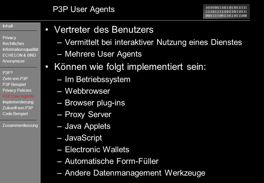 101010011101110110111111 111101111111011101110111 000111110011101110111000 P3P User Agents Vertreter des Benutzers –Vermittelt bei interaktiver Nutzun