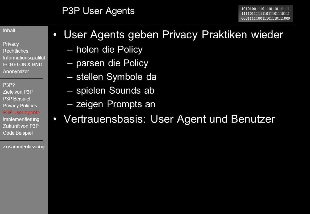 101010011101110110111111 111101111111011101110111 000111110011101110111000 P3P User Agents User Agents geben Privacy Praktiken wieder –holen die Polic