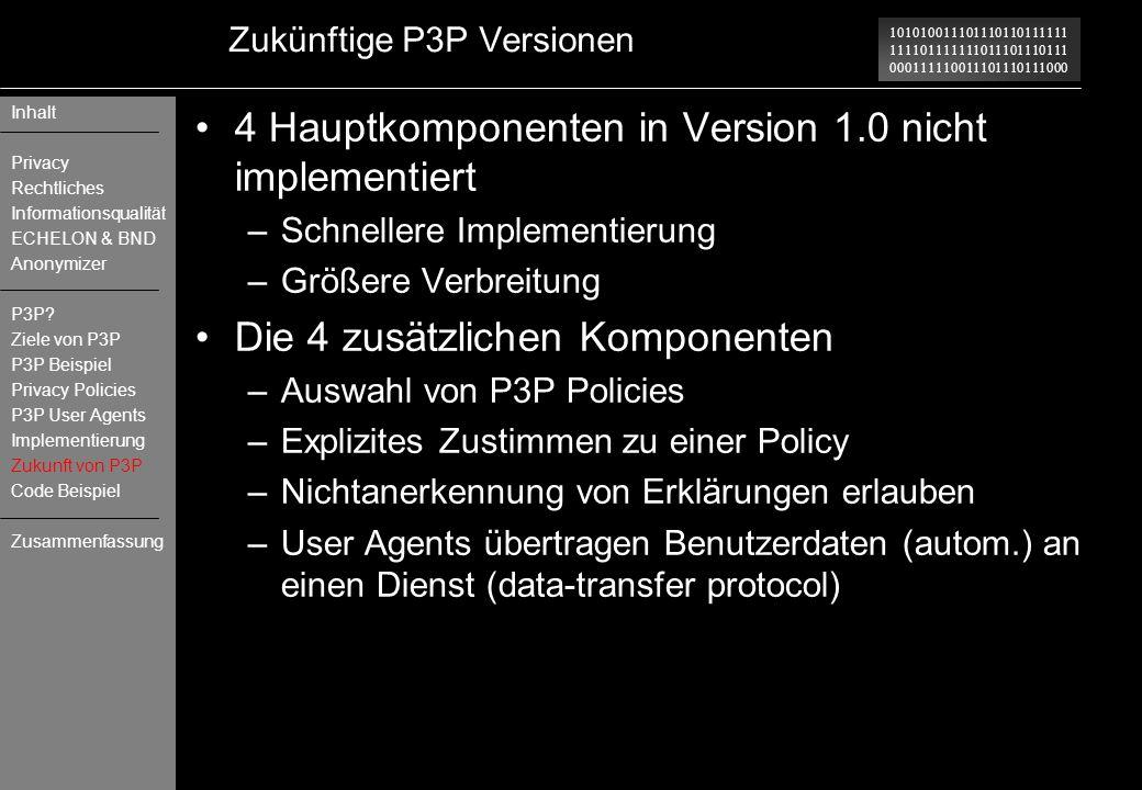 101010011101110110111111 111101111111011101110111 000111110011101110111000 Zukünftige P3P Versionen 4 Hauptkomponenten in Version 1.0 nicht implementi