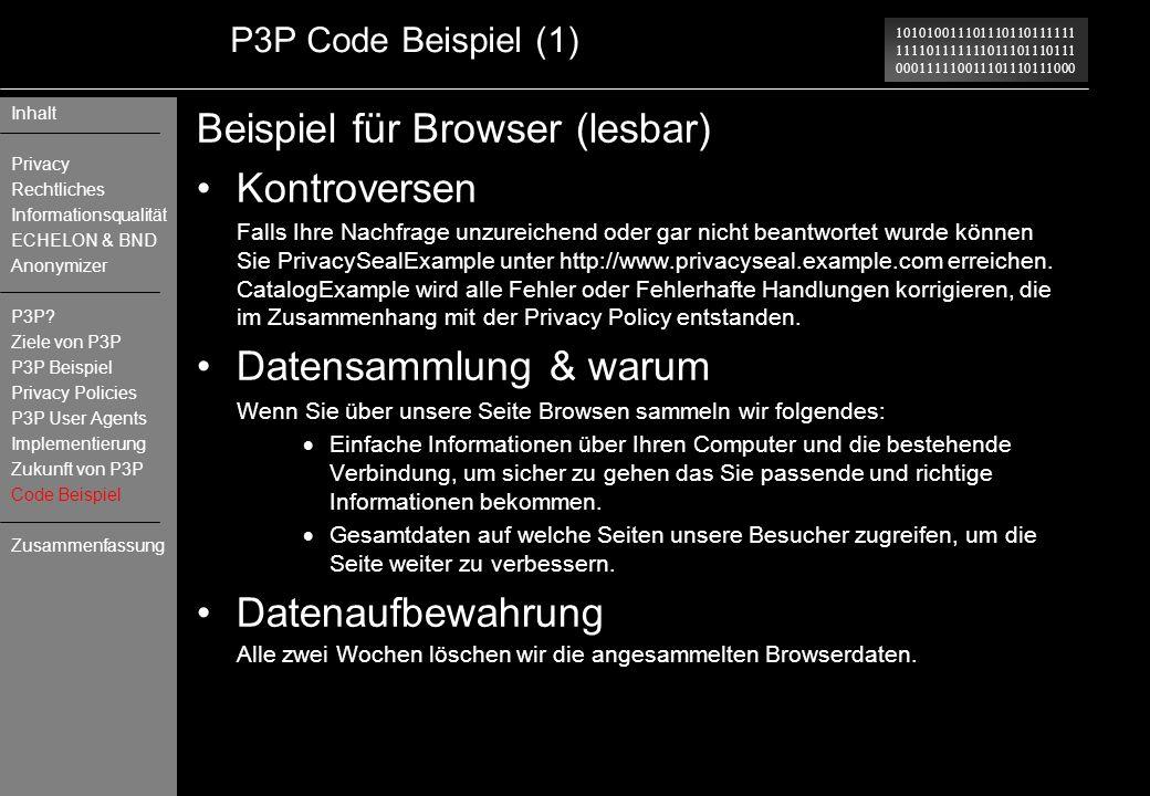 101010011101110110111111 111101111111011101110111 000111110011101110111000 P3P Code Beispiel (1) Beispiel für Browser (lesbar) Kontroversen Falls Ihre