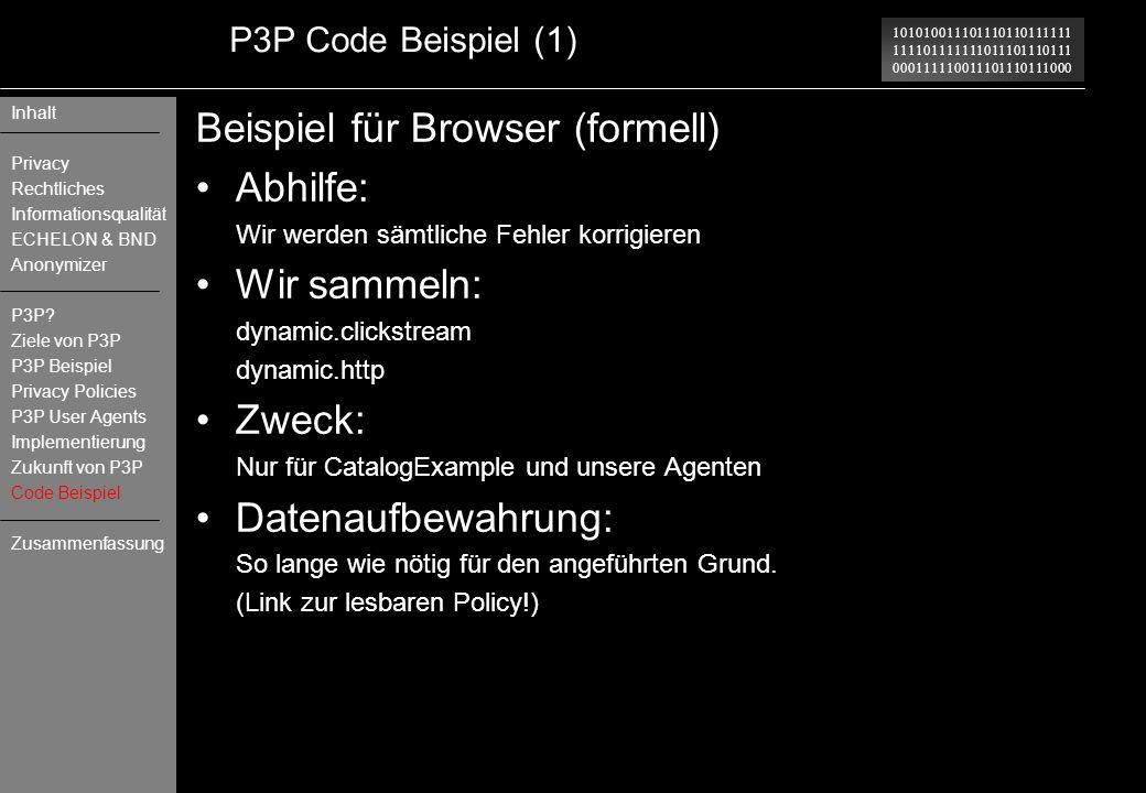 101010011101110110111111 111101111111011101110111 000111110011101110111000 P3P Code Beispiel (1) Beispiel für Browser (formell) Abhilfe: Wir werden sä