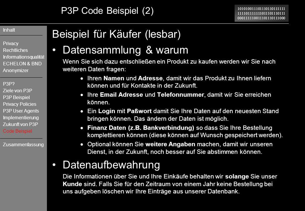 101010011101110110111111 111101111111011101110111 000111110011101110111000 P3P Code Beispiel (2) Beispiel für Käufer (lesbar) Datensammlung & warum We
