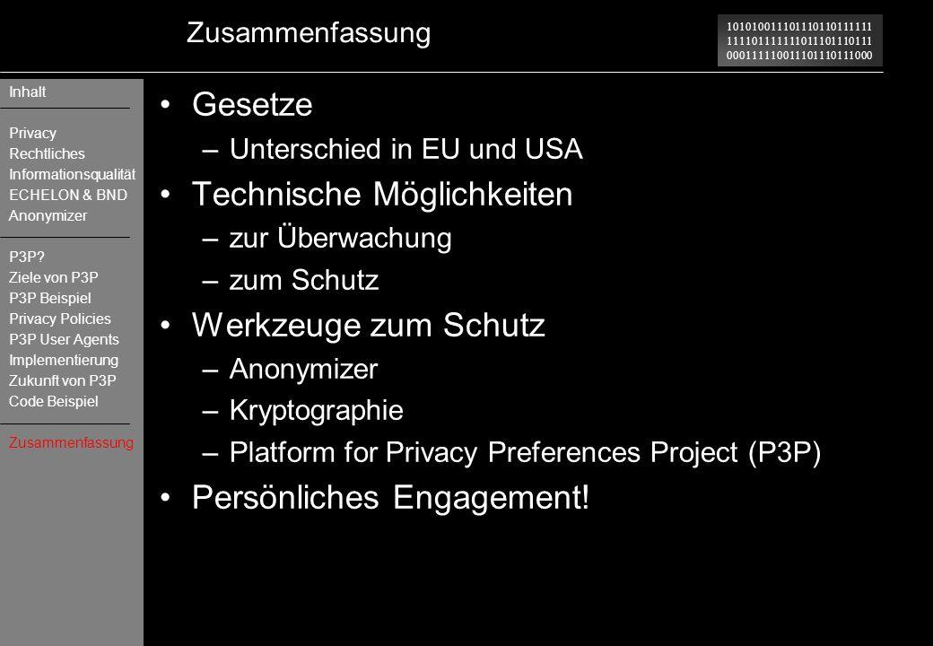 101010011101110110111111 111101111111011101110111 000111110011101110111000 Zusammenfassung Gesetze –Unterschied in EU und USA Technische Möglichkeiten