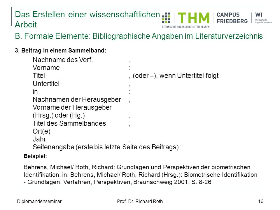 Diplomandenseminar Prof. Dr. Richard Roth 16 3. Beitrag in einem Sammelband: B. Formale Elemente: Bibliographische Angaben im Literaturverzeichnis Nac