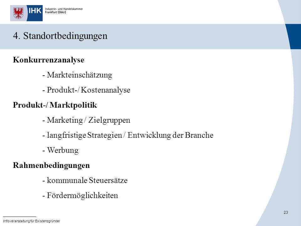 23 _______________ Infoveranstaltung für Existenzgründer Konkurrenzanalyse - Markteinschätzung - Produkt-/ Kostenanalyse Produkt-/ Marktpolitik - Mark
