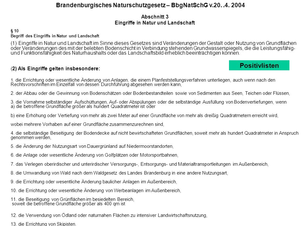 Brandenburgisches Naturschutzgesetz – BbgNatSchG v.20..4. 2004 Abschnitt 3 Eingriffe in Natur und Landschaft § 10 Begriff des Eingriffs in Natur und L