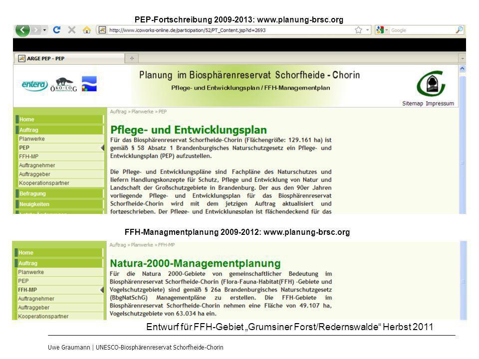 Uwe Graumann | UNESCO-Biosphärenreservat Schorfheide-Chorin PEP-Fortschreibung 2009-2013: www.planung-brsc.org FFH-Managmentplanung 2009-2012: www.pla