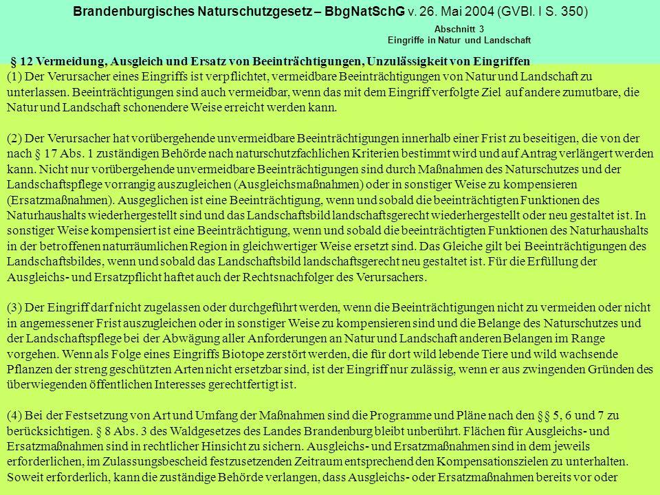 Brandenburgisches Naturschutzgesetz – BbgNatSchG v. 26. Mai 2004 (GVBl. I S. 350) Abschnitt 3 Eingriffe in Natur und Landschaft § 12 Vermeidung, Ausgl