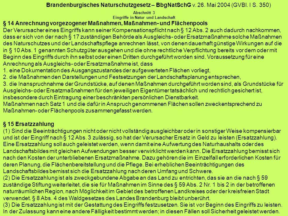 Brandenburgisches Naturschutzgesetz – BbgNatSchG v. 26. Mai 2004 (GVBl. I S. 350) Abschnitt 3 Eingriffe in Natur und Landschaft § 14 Anrechnung vorgez