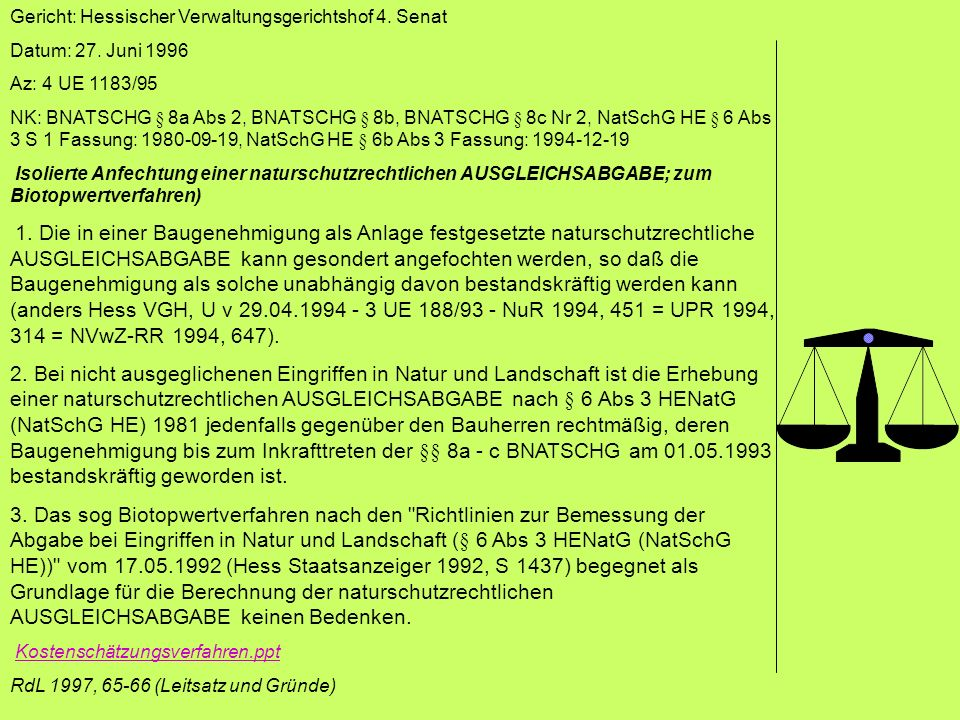 Gericht: Hessischer Verwaltungsgerichtshof 4. Senat Datum: 27. Juni 1996 Az: 4 UE 1183/95 NK: BNATSCHG § 8a Abs 2, BNATSCHG § 8b, BNATSCHG § 8c Nr 2,