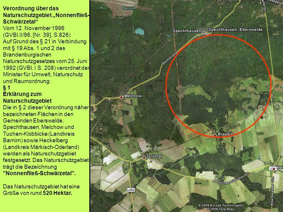 Verordnung über das Naturschutzgebiet Nonnenfließ- Schwärzetal Vom 12. November 1996 (GVBl.II/96, [Nr. 39], S.826) Auf Grund des § 21 in Verbindung mi