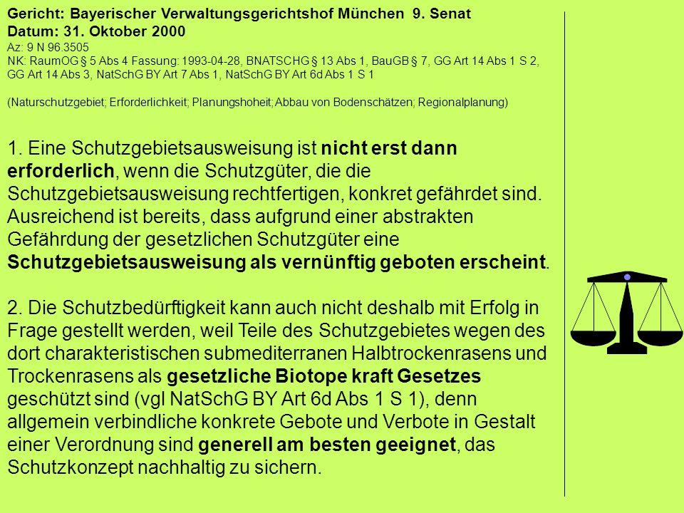 Gericht: Bayerischer Verwaltungsgerichtshof München 9. Senat Datum: 31. Oktober 2000 Az: 9 N 96.3505 NK: RaumOG § 5 Abs 4 Fassung: 1993-04-28, BNATSCH