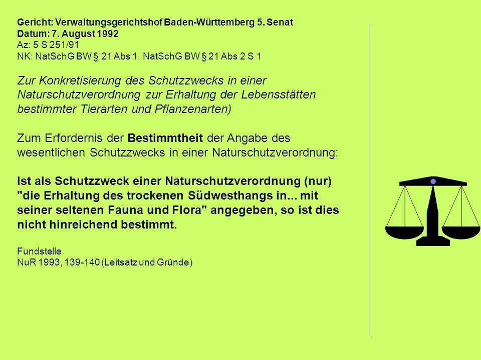 Gericht: Verwaltungsgerichtshof Baden-Württemberg 5. Senat Datum: 7. August 1992 Az: 5 S 251/91 NK: NatSchG BW § 21 Abs 1, NatSchG BW § 21 Abs 2 S 1 Z