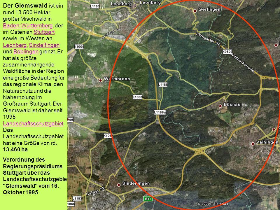 Der Glemswald ist ein rund 13.500 Hektar großer Mischwald in Baden-Württemberg, der im Osten an Stuttgart sowie im Westen an Leonberg, Sindelfingen un