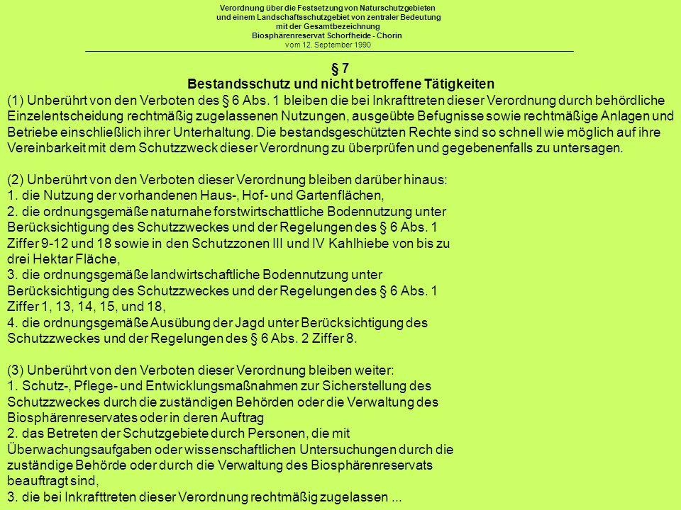 § 7 Bestandsschutz und nicht betroffene Tätigkeiten (1) Unberührt von den Verboten des § 6 Abs. 1 bleiben die bei Inkrafttreten dieser Verordnung durc