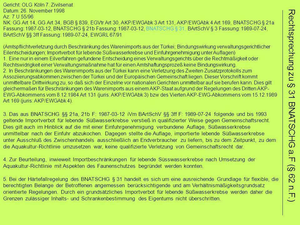 Gericht: OLG Köln 7. Zivilsenat Datum: 26. November 1998 Az: 7 U 55/96 NK: GG Art 14, GG Art 34, BGB § 839, EGVtr Art 30, AKP/EWGAbk 3 Art 131, AKP/EW