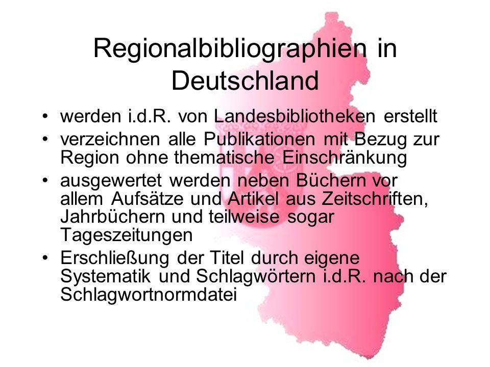 Regionalbibliographien in Deutschland werden i.d.R.