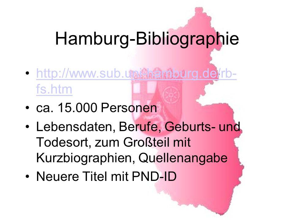 Hamburg-Bibliographie http://www.sub.uni-hamburg.de/rb- fs.htmhttp://www.sub.uni-hamburg.de/rb- fs.htm ca.