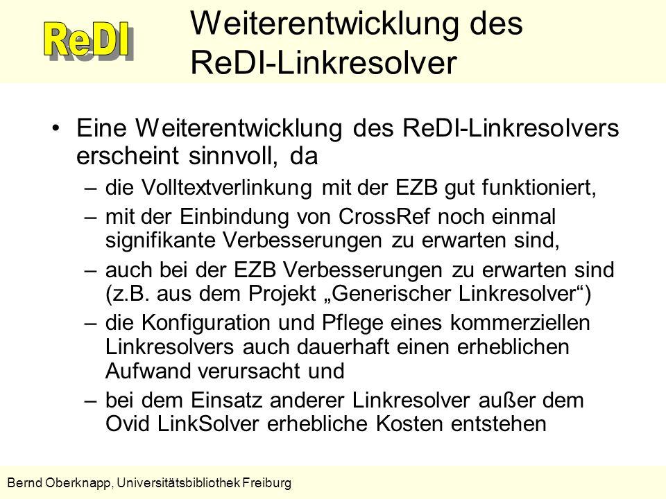 18 Bernd Oberknapp, Universitätsbibliothek Freiburg Weiterentwicklung des ReDI-Linkresolver Eine Weiterentwicklung des ReDI-Linkresolvers erscheint si