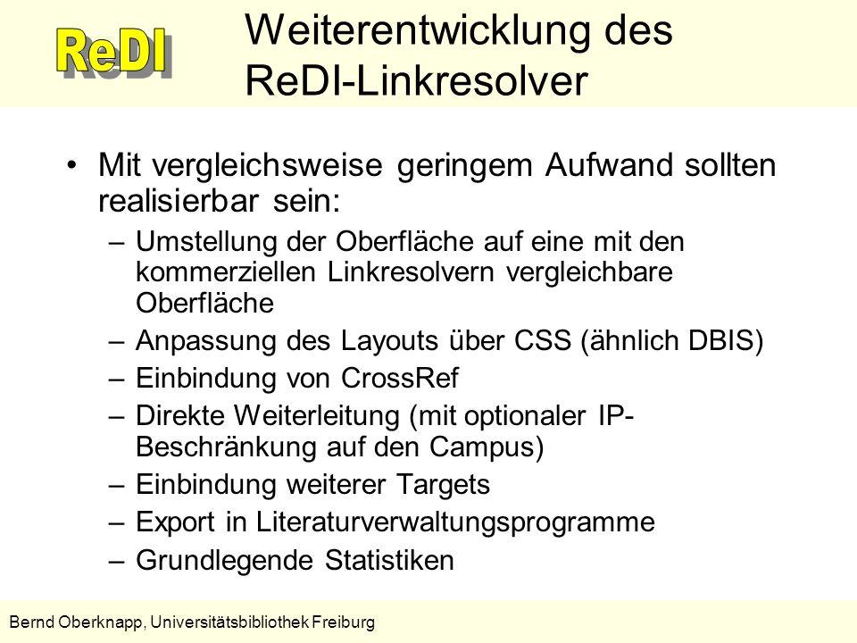 19 Bernd Oberknapp, Universitätsbibliothek Freiburg Weiterentwicklung des ReDI-Linkresolver Mit vergleichsweise geringem Aufwand sollten realisierbar