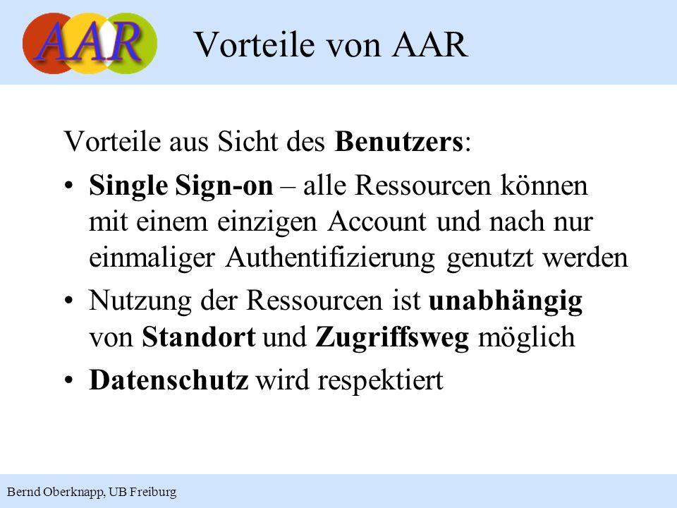 17 Bernd Oberknapp, UB Freiburg Vorteile aus Sicht des Benutzers: Single Sign-on – alle Ressourcen können mit einem einzigen Account und nach nur einm