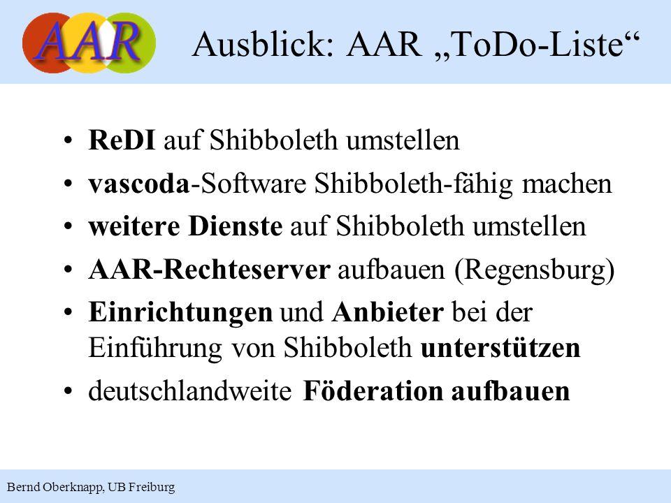 18 Bernd Oberknapp, UB Freiburg ReDI auf Shibboleth umstellen vascoda-Software Shibboleth-fähig machen weitere Dienste auf Shibboleth umstellen AAR-Re