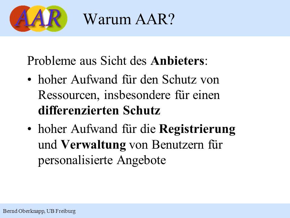 16 Bernd Oberknapp, UB Freiburg Vorteile aus Sicht der Einrichtung: Einbindung neuer Ressourcen in das eigene Angebot ist sehr einfach berechtigten Nutzern anderer Einrichtungen kann leicht Zugriff auf eigene geschützte Ressourcen (z.B.