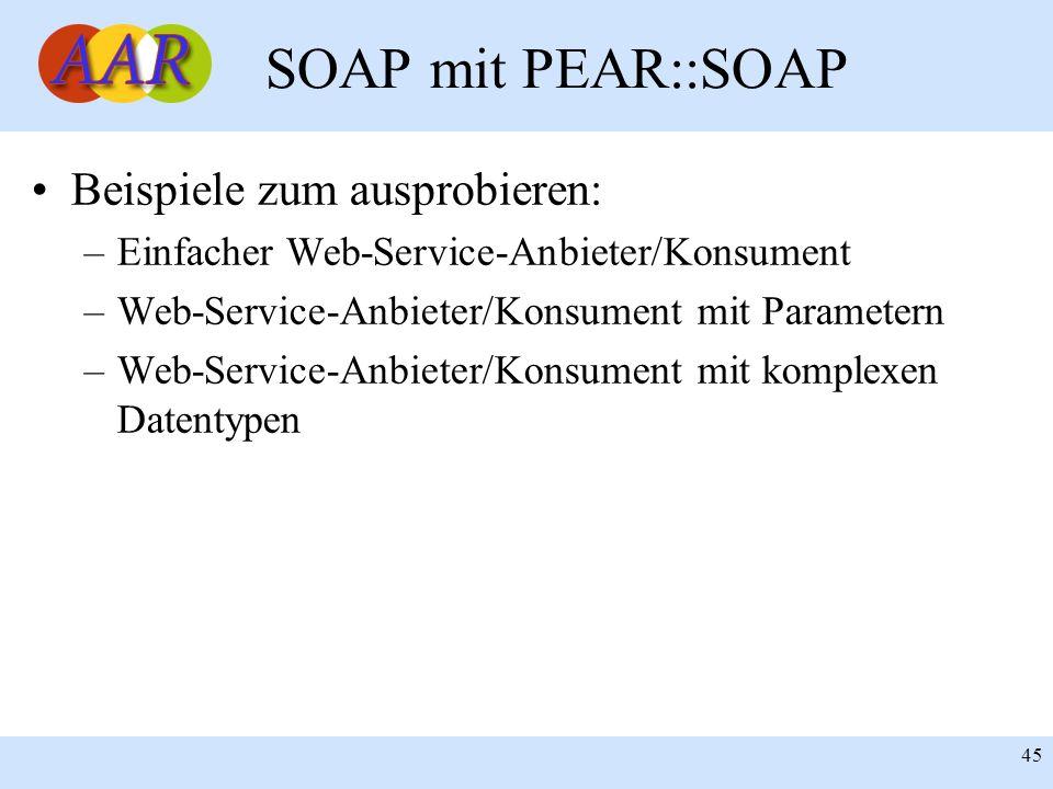 Franck Borel - UB-Freiburg 45 SOAP mit PEAR::SOAP Beispiele zum ausprobieren: –Einfacher Web-Service-Anbieter/Konsument –Web-Service-Anbieter/Konsumen